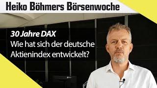 Böhmers Börsenwoche: 30 Jahre DAX – das müssen Sie wissen