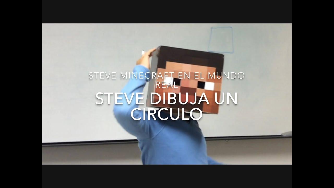 STEVE DIBUJA UN CIRCULO - Steve Minecraft en el mundo real