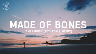 James Quick - Made of Bones (Lyrics) Nightcall Remix