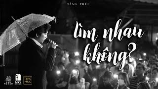 TĂNG PHÚC   TÌM NHAU KHÔNG? (Huỳnh Quốc Huy)   Live in MÂY LANG THANG   ĐÀ LẠT