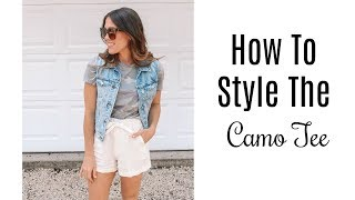 How To Style The Camo Tee ~ 5 Outfit Ideas!