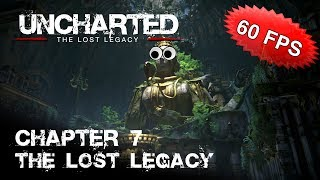 Chapter 7) -- Uncharted: The Lost Legacy (60 FPS) (PS4 Pro)