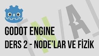 godot engine  ders 2  nodelar ve fizik