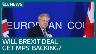 Can Boris Johnson get MP's backing for his Brexit deal? | ITV News