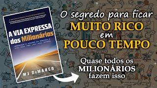 A VIA EXPRESSA DOS MILIONÁRIOS | MJ DeMarco | Resumo Animado