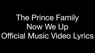 The Prince Family   Now We Up (Official Music Video Lyrics)
