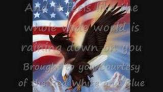 Toby Keith- Courtesy Of the Red white and blue(Lyrics)