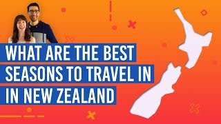 What is the Best Season to Travel New Zealand?