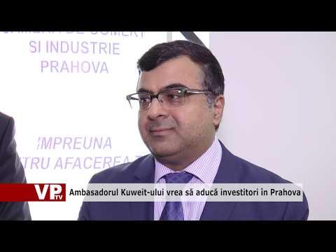 Ambasadorul Kuweit-ului vrea să aducă investitori în Prahova