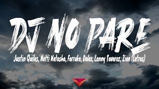 Justin Quiles, Natti Natasha, Farruko, Dalex, Lenny Tavarez, Zion - DJ No Pare (Letras)