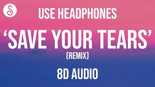 The Weeknd & Ariana Grande - Save Your Tears (Remix) (8D AUDIO)