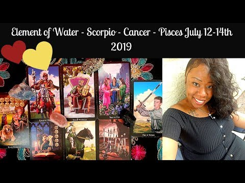 💦Water Signs✨Weekend Love and General July 12th 14th 2019