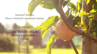"""The Beauty Of Life"" by Lineage - Cherry Orchard Community Garden"
