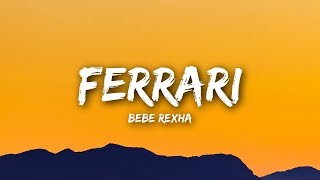 Bebe Rexha - Ferrari (Lyrics / Lyrics Video)