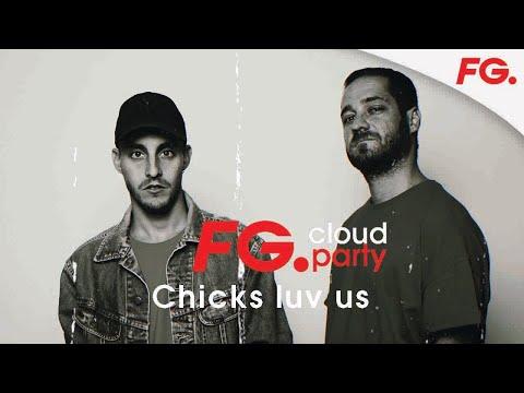 CHICK LUV US   FG CLOUD PARTY   LIVE DJ MIX   RADIO FG