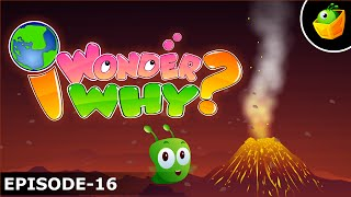 Why Do Volcanoes Erupt? - I Wonder Why - Amazing & Interesting Fun Facts Video For Kids