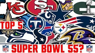 Top 5 Super Bowl 55 Contenders | Who Will Win The Super Bowl In 2021?