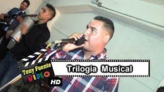 Trilogia Musical/ 3er Aniversario de Luna Show/Tony Fuente Video HD
