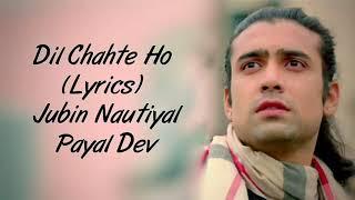 Dil Chahte Ho Ya Jaan Chahte Ho Full Song With Lyrics Jubin
