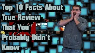 Top 10 Facts About True Review That You Probably Didn