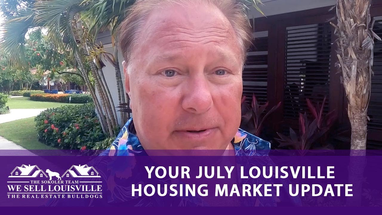 Your July Housing Market Update for Louisville
