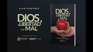 sobre el libro «Dios, la libertad y la maldad» de Alvin Plantinga