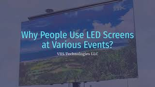 Why People Use LED Screens at Various Events?