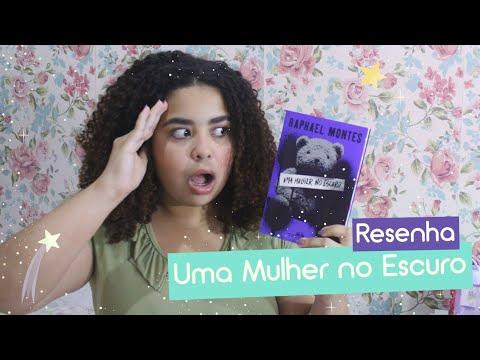 Uma Mulher no Escuro - Raphael Montes | Resenha Literária | Estrelado