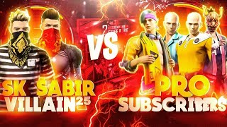 Villain25 And Sk Sabir Gaming Vs Pro Subscribers😡 Garena Free Fire..