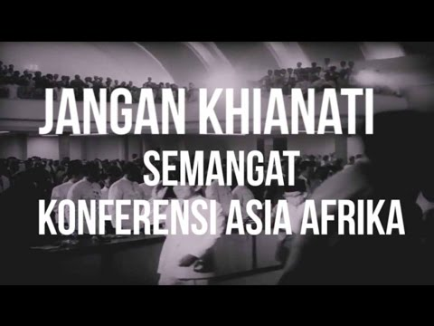 Jangan Khianati Semangat Konferensi Asia Afrika