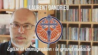 Laurent Dandrieu - Église et immigration : le grand malaise
