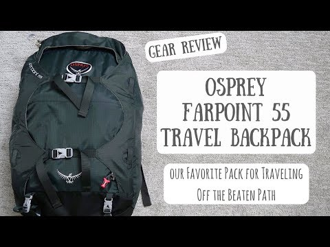 Osprey Farpoint 55 Travel Backpack | Our Favorite Pack When Traveling Off the Beaten Path