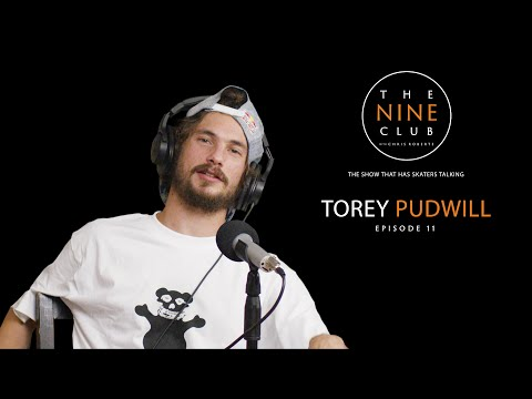 Torey Pudwill   The Nine Club With Chris Roberts - Episode 11