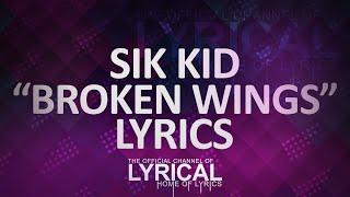 Sik World - Broken Wings Lyrics