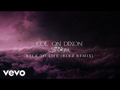 Colton Dixon - Back To Life (BLRZ Remix/Audio)