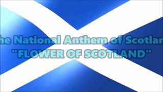 Scotland National Anthem FLOWER OF SCOTLAND with music, vocal and lyrics
