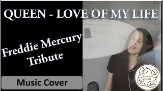 QUEEN - Love of my Life || Freddie Mercury Tribute || Music Cover