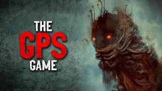 """""""The GPS Game - A Step by Step Guide"""" Creepypasta"""