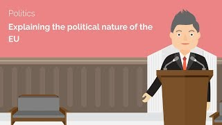 Explaining the Political Nature of the EU - A-level Politics Revision Video - Study Rocket