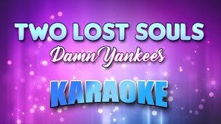 Damn Yankees - Two Lost Souls (Karaoke & Lyrics)