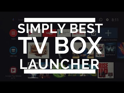 BEST ANDROID TV BOX LAUNCHER 2018 (BEST LOOK AND USER FRIENDLY)