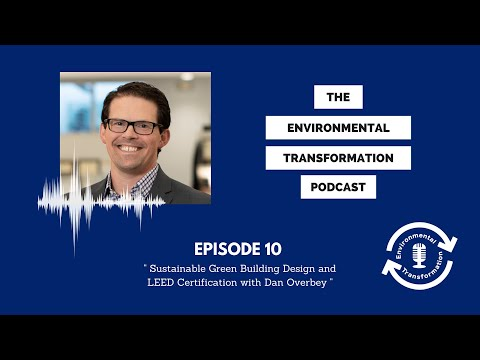 Sustainable Green Building Design and LEED Certification with Dan ...