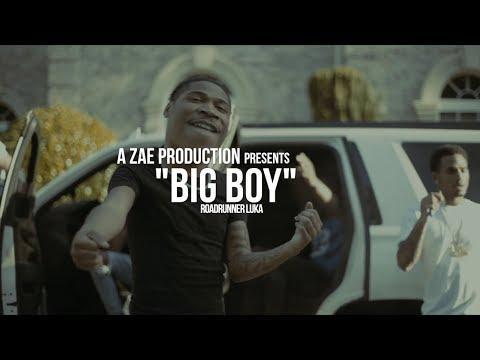 RoadRunner Luka - Big Boy (Official Music Video) Shot By @AZaeProduction