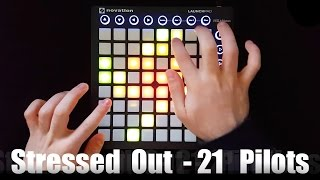 Stressed Out - Twenty One Pilots (Tomsize Remix) - Launchpad MK2 Cover   [Project File]