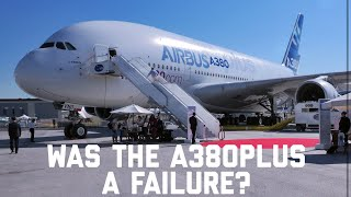 WAS THE A380 PLUS A FAILURE?