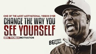 Eric Thomas - Change The Way You See Yourself (Eric Thomas Motivation)