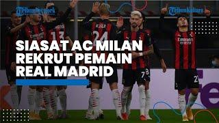 Siasat AC Milan Rekrut Pemain Real Madrid dan Barcelona di Bursa Transfer, Siapkan Strategi Pinjaman