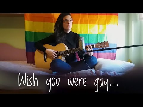 Wish You Were Gay