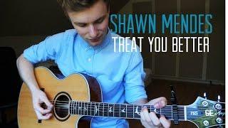 Shawn Mendes - Treat You Better - Guitar Cover   Mattias Krantz