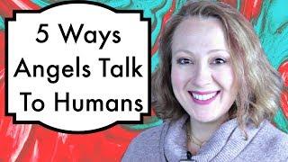 5 Ways Angels Talk to Humans